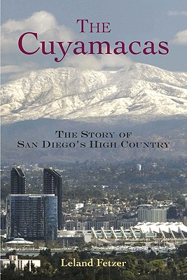 Image for CUYAMACAS, THE THE STORY OF SAN DIEGO'S HIGH COUNTRY