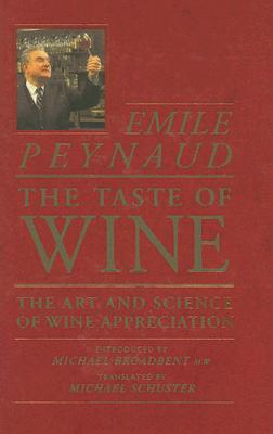 The Taste of Wine: The Art and Science of Wine Appreciation, Emile Peynaud