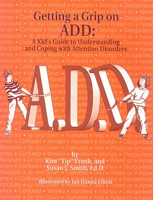 Image for Getting a Grip on Add: A Kids Guide to Understanding and Coping With Attention Disorders