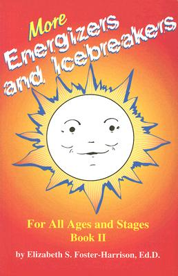 Image for More Energizers and Icebreakers: For All Ages and Stages: Book II (More Energizers & Icebreakers)