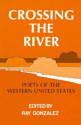 Image for Crossing the River - Poets of the Western United States