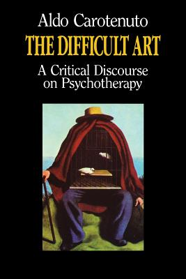 Image for Difficult Art: A Critical Discourse on Psychotherapy