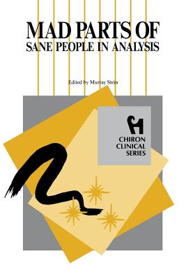 Image for Mad Parts of Sane People in Analysis (Chiron Clinical Series)