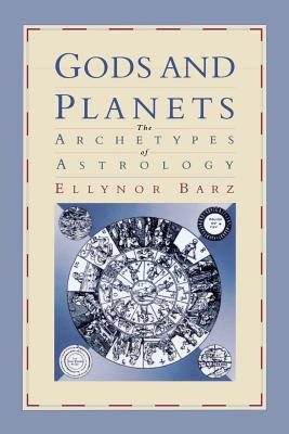 Image for Gods and Planets: The Archetypes of Astrology
