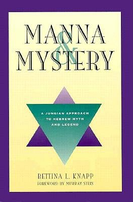 Image for Manna & Mystery: A Jungian Approach to Hebrew Myth and Legend