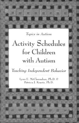 Image for Activity Schedules for Children With Autism: Teaching Independent Behavior (Topics in Autism)
