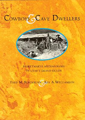 Image for Cowboys and Cave Dwellers: Basketmaker Archaeology of Utah's Grand Gulch