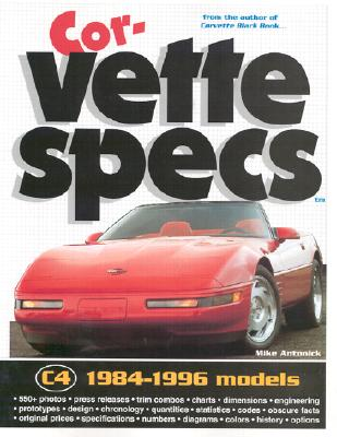 Corvette Specs: 1984-1996 Models, Mike Antonick