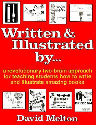 Image for Written and Illustrated by: A Revolutionary Two-Brain Approach for Teaching Students How to Write and Illustrate Amazing Books