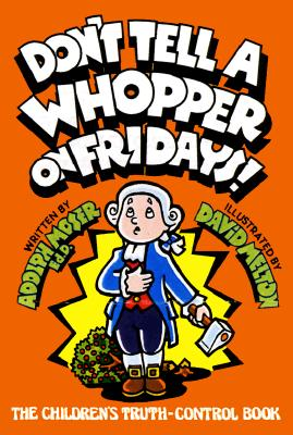 Image for DON'T TELL A WHOPPER ON FRIDAYS!: THE CHILDREN'S TRUTH-CONTROL BOOK