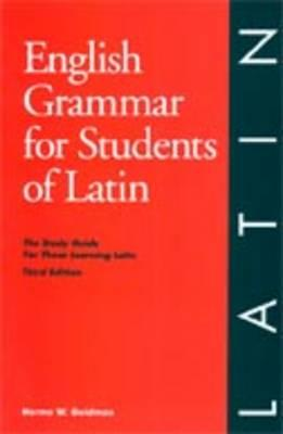 Image for English Grammar For Students Of Latin: The Study Guide For Those Learning Latin, 3rd Edition (o&h Study Guide) (english Grammar Series)