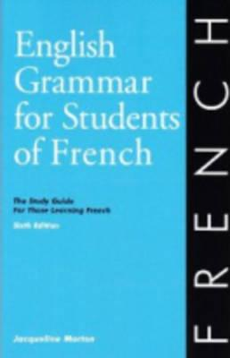 Image for English Grammar for Students of French: The Study Guide for Those Learning French, 6th edition (O&H Study Guides) (English and French Edition)