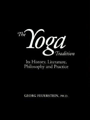 Image for The Yoga Tradition: Its History, Literature, Philosophy and Practice