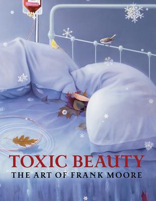 Image for Toxic Beauty: The Art of Frank Moore