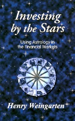 Image for Investing by the Stars - Using Astrology in the Financial Markets