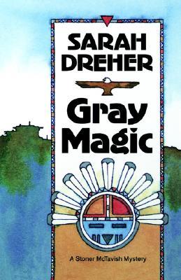 Image for GRAY MAGIC A STONER MCTAVISH MYSTERY