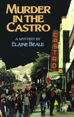 Murder in the Castro  A Lou Spencer Mystery, Beale, Elaine