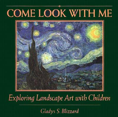 Exploring Landscape Art with Children (Come Look With Me), Blizzard, Gladys S.