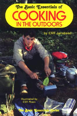 Image for THE BASIC ESSENTIALS OF COOKING OUTDOORS (The Basic essentials series)