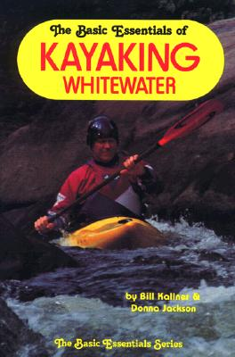 Image for The Basic Essentials of Kayaking Whitewater