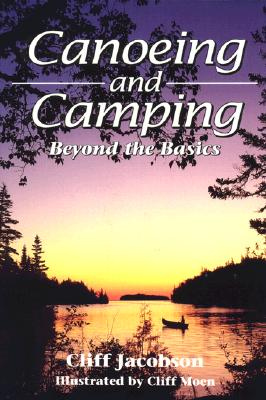 Image for Canoeing and Camping: Beyond the Basics (Travel)