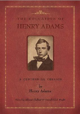 Image for The Education of Henry Adams: A Centennial Version (Massachusetts Historical Society)