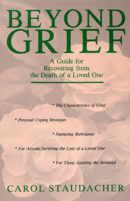 Image for Beyond Grief: A Guide for Recovering from the Death of a Loved One