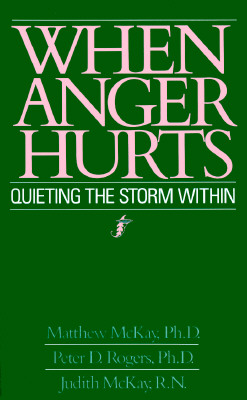 Image for When Anger Hurts: Quieting the Storm Within