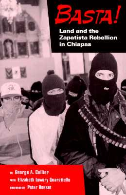 Basta! Land and the Zapatista Rebellion: Land and the Zapatista Rebellion in Chiapas, Quaratiello, Elizabeth Lowery