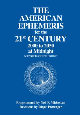American Ephemeris for the 21st Century 2000-2050 at Midnight, NEIL F. MICHELSEN, RIQUE POTTENGER