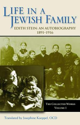 Image for Life in a Jewish Family: Her Unfinished Autobiographical Account (Collected Works of Edith Stein, Vol 1)