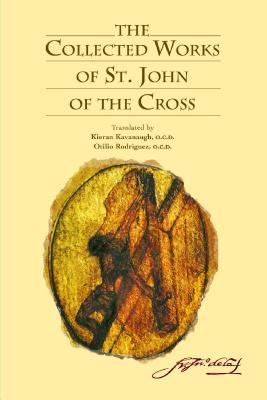 The Collected Works of Saint John of the Cross, , KIERAN KAVANAUGH, TRANS.