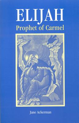 Elijah, Prophet Of Carmel, Ackerman, Jane