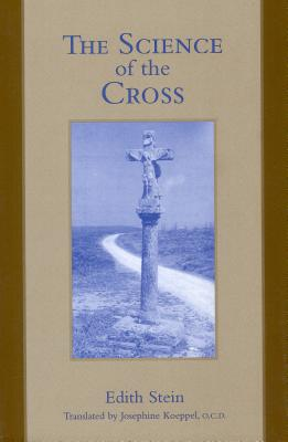 The Science of the Cross (Stein, Edith//the Collected Works of Edith Stein), EDITH STEIN