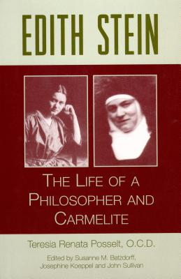 Image for Edith Stein: The Life Of A Philosopher And Carmelite (Stein, Edith//the Collected Works of Edith Stein)
