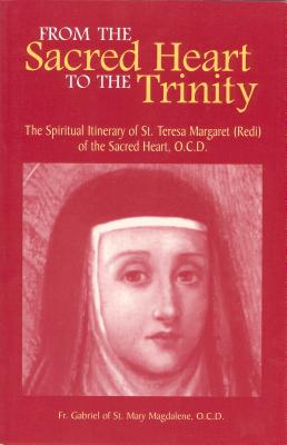 From the Sacred Heart to the Trinity: The Spiritual Itinerary of Saint Teresa Margaret of the Sacred Heart, O.C.D., Gabriel
