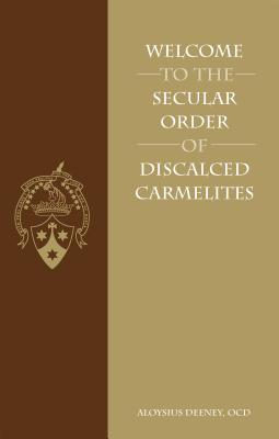 Welcome to the Secular Order of Discalced Carmelites, Aloysius Deeney