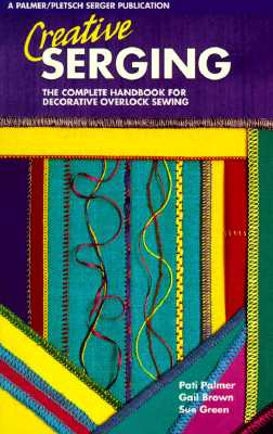 Image for Creative Serging: The Complete Handbook For Decorative Overlock Sewing (Book 2) (Bk.2)
