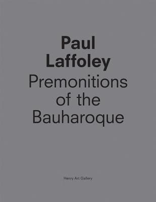 Image for Paul Laffoley: Premonitions of the Bauharoque