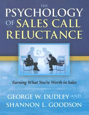 Image for The Psychology of Sales Call Reluctance: Earning What You're Worth in Sales (Fifth Ed, Revised)