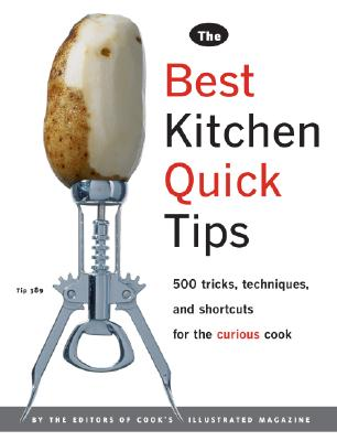 Image for The Best Kitchen Quick Tips: 534 Tricks, Techniques, and Shortcuts for the Curious Cook