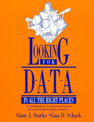 Image for Looking for Data in All the Right Places: A Guidebook for Conducting Original Research with Young Investigators
