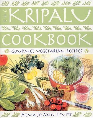 """Kripalu Cookbook : Gourmet Vegetarian Recipes, """"LEVITT, ATMA JO"""""""