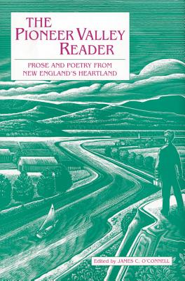 The Pioneer Valley Reader, Edited by James O'Connell