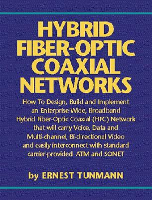 Hybrid Fiber Optic/Coaxial (HFC) Networks, Tunmann, Ernest