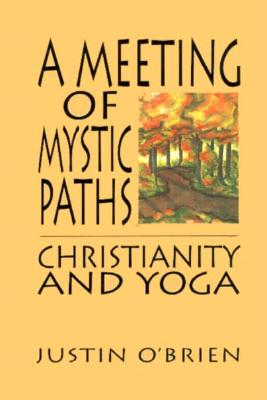Image for A Meeting of Mystic Paths: Christianity and Yoga