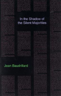 Image for IN THE SHADOW OF THE SILENT MAJORITIES TRANSLATED PAUL FOSS, JOHN JOHNSTON & PAUL PATTON