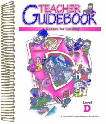 Image for A Reason for Spelling: Teacher Guidebook Level D