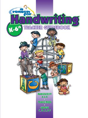 Image for A Reason For Handwriting: Teacher Guidebook K-6