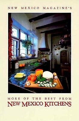 Image for New Mexico Magazine's More of the Best from New Mexico Kitchens